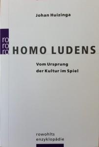 """""""Homo ludens - Vom Ursprung der Kultur im Spiel"""" von Johan Huizinga"""