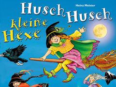 Husch, husch kleine Hexe