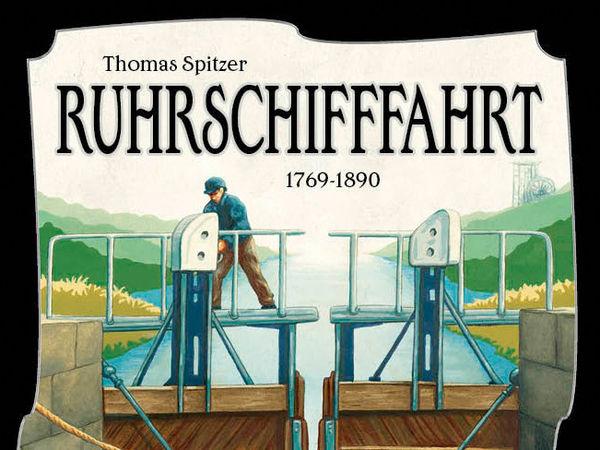 Bild zu Frühjahrs-Neuheiten-Spiel Ruhrschifffahrt 1769-1890