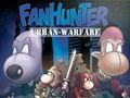 Vorschaubild zu Spiel Fanhunter: Urban Warfare