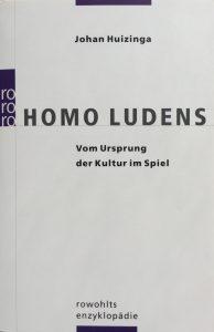 "Johan Huizinga: ""Homo ludens - Vom Ursprung der Kultur im Spiel"", 1938"
