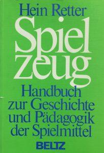 Hein Reter: Spielzeug - Handbuch zur Geschichte und Pädagogik der Spielmittel