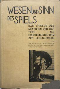 """Frederik J.J. Buytendijk: """"Wesen und Sinn des Spiels"""", 1933"""