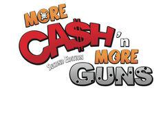 Cash & Guns: More Cash 'n More Guns