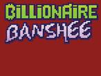 Vorschaubild zu Spiel Billionaire Banshee