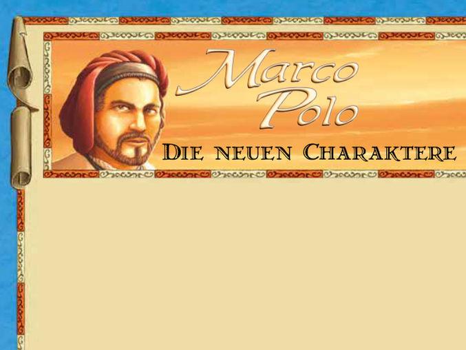 Auf den Spuren von Marco Polo: Neue Charaktere