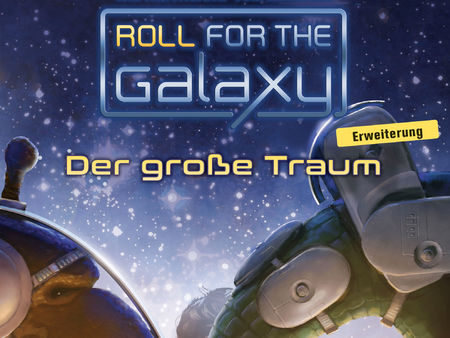 Roll for the Galaxy: Der große Traum