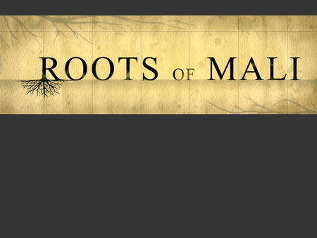 Roots of Mali