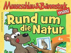 Mauseschlau & Bärenstark - Rund um die Natur