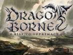 Vorschaubild zu Spiel Dragoborne: Rise to Supremacy