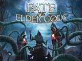 Vorschaubild zu Spiel Fate of the Elder Gods