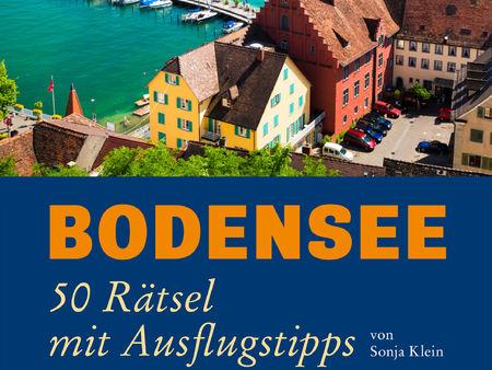 Bodensee: 50 Rätsel mit Ausflugstipps