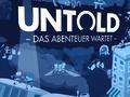 Vorschaubild zu Spiel Untold: Das Abenteuer wartet