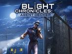 Vorschaubild zu Spiel Blight Chronicles: Agent Decker