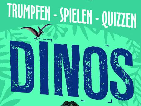 Trumpfen - Spielen - Quizzen - Dinos