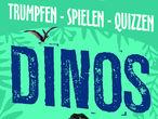Vorschaubild zu Spiel Trumpfen - Spielen - Quizzen - Dinos
