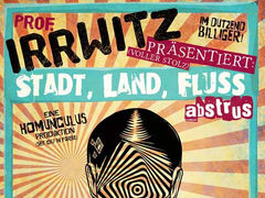 Prof. Irrwitz präsentiert: Stadt, Land, Fluss abstrus