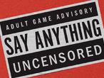 Vorschaubild zu Spiel Say Anything Uncensored