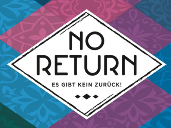 Bild zu Alle Brettspiele-Spiel No Return: Es gibt kein Zurück!