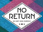 Vorschaubild zu Spiel No Return: Es gibt kein Zurück!