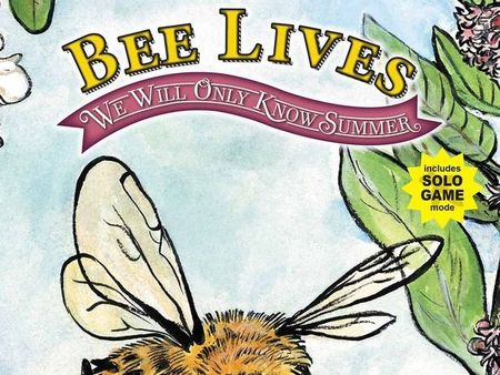 Bee Lives: We Will Only Know Summer